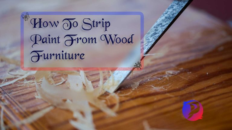 How To Strip Paint From Wood Furniture DIY