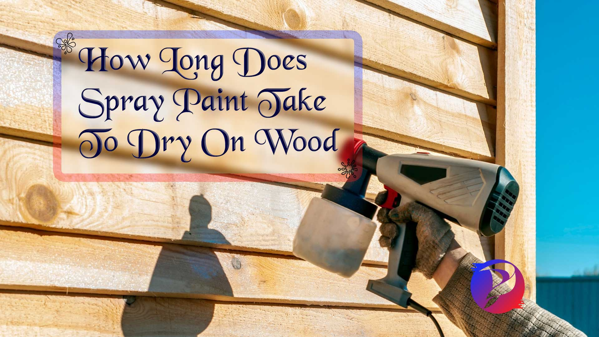 How long does spray paint take to dry on wood