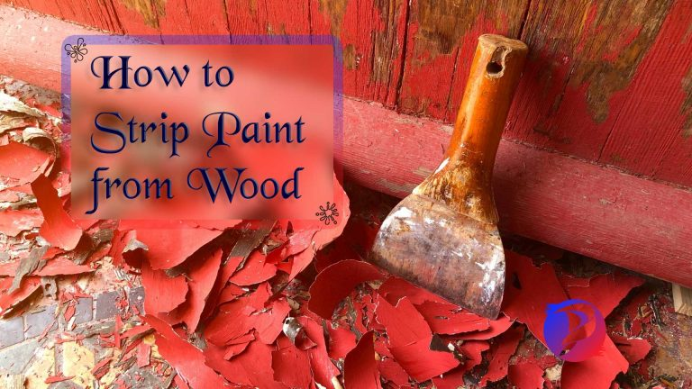 How To Strip Paint From Wood (DIY Guide)