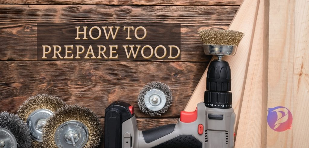 how to prepare wood