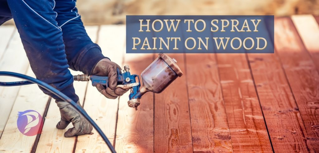 how to spray paint on wood