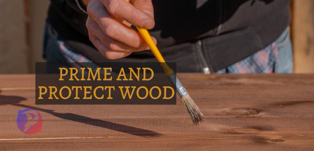 prime and protect wood