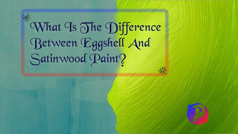 What Is The Difference Between Eggshell And Satinwood Paint?