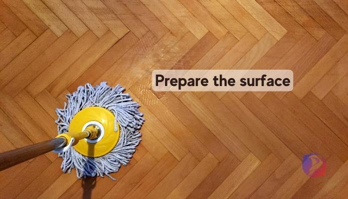 Prepare the surface