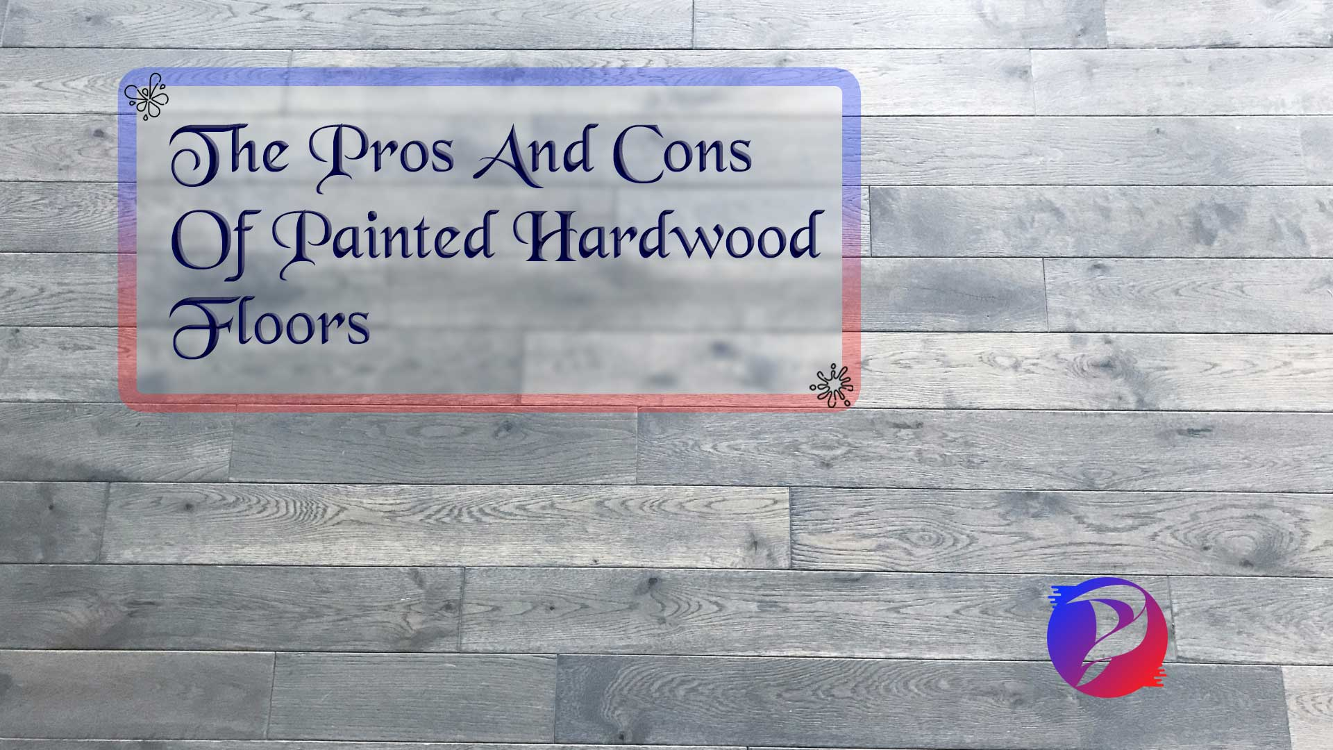 The Pros And Cons Of Painted Hardwood Floors