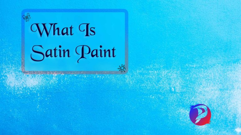 What Is Satin Paint? Complete Guide