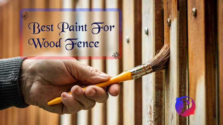 Top 10 Best Paint For Wood Fences For 2021 Reviews, Guide & Top Pick's
