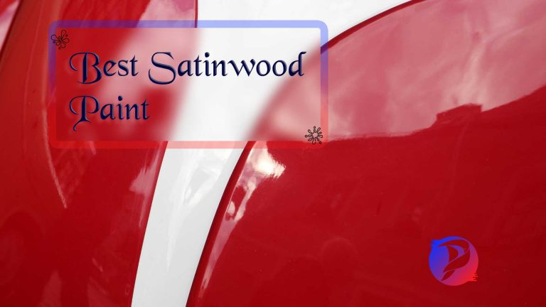 Best Satinwood Paints Reviewed, Top Pick's & Guide