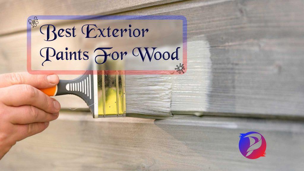 best exterior paints for wood